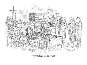 """We're hoping for an uptick."" - New Yorker Cartoon by Edward Koren"