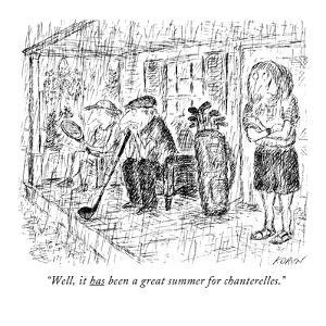 """Well, it has been a great summer for chanterelles."" - New Yorker Cartoon by Edward Koren"