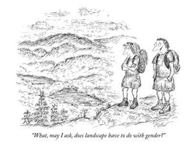 """""""What, may I ask, does landscape have to do with gender?"""" - New Yorker Cartoon by Edward Koren"""