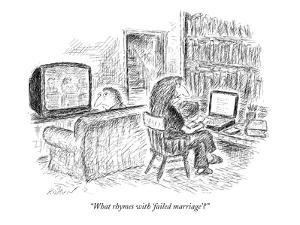 """What rhymes with 'failed marriage'?"" - New Yorker Cartoon by Edward Koren"