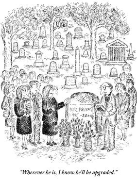 """""""Wherever he is, I know he'll be upgraded."""" - New Yorker Cartoon by Edward Koren"""