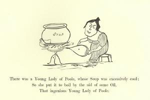 There Was a Young Lady of Poole, Whose Soup Was Excessively Cool by Edward Lear