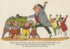 There Was an Old Derry Down Derry, Who Loved to See Little Folks Merry by Edward Lear