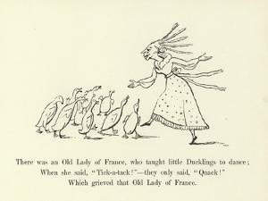 There Was an Old Lady of France, Who Taught Little Ducklings to Dance by Edward Lear