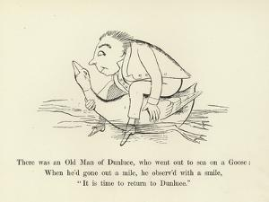 There Was an Old Man of Dunluce, Who Went Out to Sea on a Goose by Edward Lear