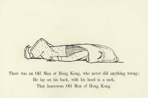 There Was an Old Man of Hong Kong, Who Never Did Anything Wrong by Edward Lear