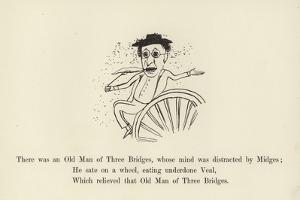 There Was an Old Man of Three Bridges, Whose Mind Was Distracted by Midges by Edward Lear