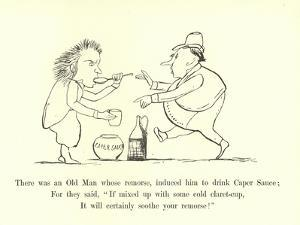 There Was an Old Man Whose Remorse, Induced Him to Drink Caper Sauce by Edward Lear