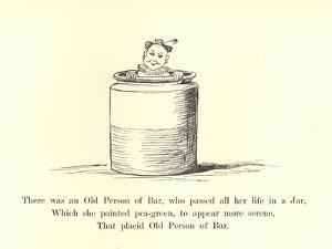 There Was an Old Person of Bar, Who Passed All Her Life in a Jar by Edward Lear