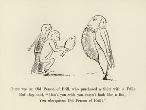 There Was an Old Person of Brill, Who Purchased a Shirt with a Frill by Edward Lear