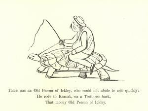 There Was an Old Person of Ickley, Who Could Not Abide to Ride Quickly by Edward Lear