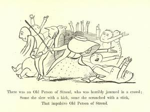 There Was an Old Person of Stroud, Who Was Horribly Jammed in a Crowd by Edward Lear