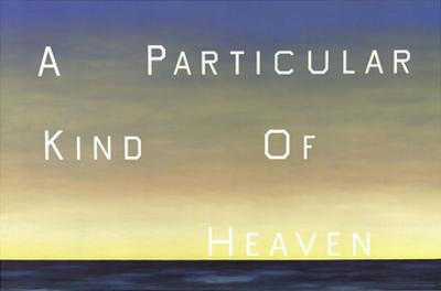 A Particular Kind of Heaven by Edward Ruscha