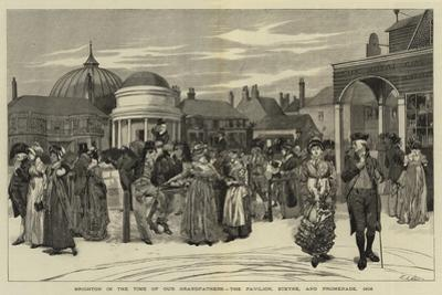 Brighton in the Time of Our Grandfathers, the Pavilion, Steyne, and Promenade, 1805