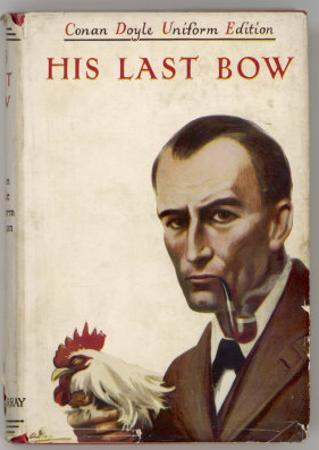 His Last Bow Holmes is Employed by the Government to Foil the German Spy Von Bork
