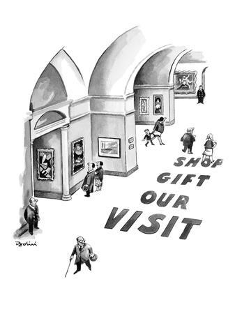 Large words printed on museum floor read, 'Visit Our Gift Shop.' - New Yorker Cartoon