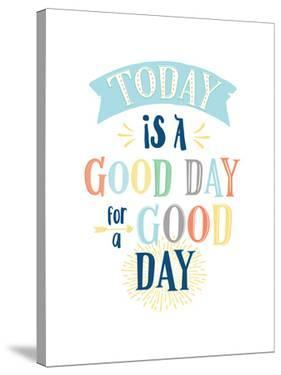 Today Is A Good Day by Elena David