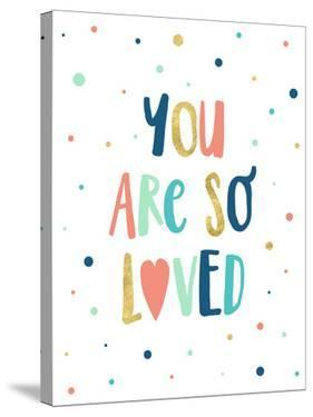 You Are So Loved by Elena David