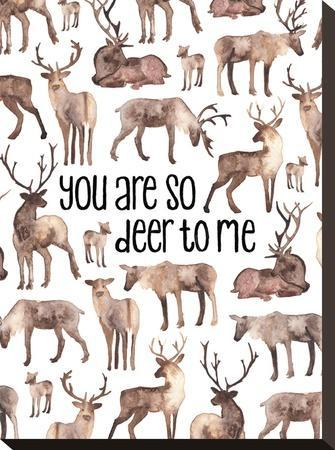 You Are So Deer To Me