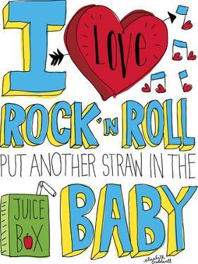 I love Rock n Roll by Elizabeth Caldwell