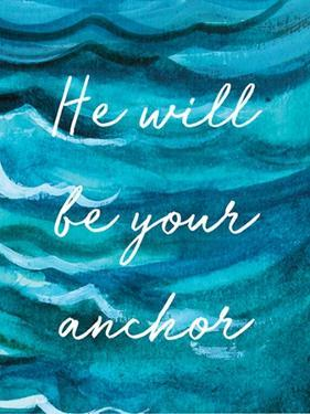 He Will Be Your Anchor by Elizabeth Tyndall