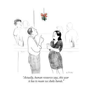 """""""Actually, human resources says, this year it has to mean we shake hands."""" - Cartoon by Emily Flake"""
