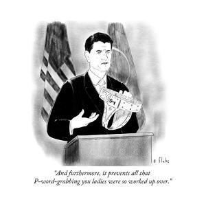 """""""And furthermore, it prevents all that P-word-grabbing you ladies were so ?"""" - Cartoon by Emily Flake"""