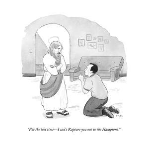 """For the last time—I can't Rapture you out to the Hamptons."" - New Yorker Cartoon by Emily Flake"