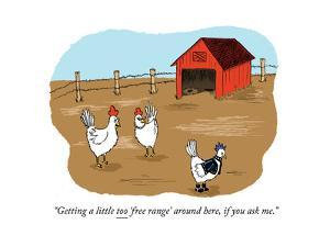 """Getting a little too 'free range' around here, if you ask me."" - Cartoon by Emily Flake"