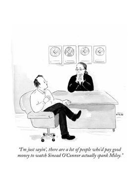 """""""I'm just sayin', there are a lot of people who'd pay good money to watch…"""" - Cartoon by Emily Flake"""