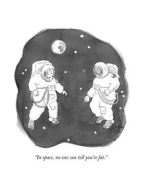 """""""In space, no one can tell you're fat."""" - New Yorker Cartoon by Emily Flake"""
