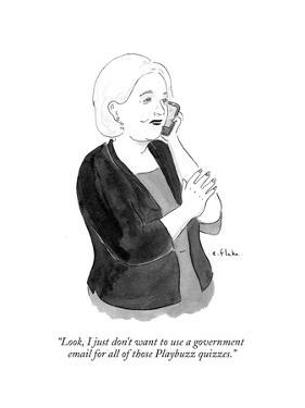 """""""Look, I just don't want to use a government email for all of those Playbu…"""" - Cartoon by Emily Flake"""