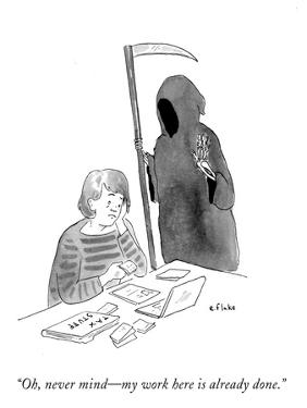 """""""Oh, never mind—my work here is already done."""" - Cartoon by Emily Flake"""