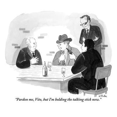 """Pardon me, Vito, but I'm holding the talking stick now."" - New Yorker Cartoon"