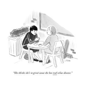 """""""She thinks she's so great cause she has real celiac disease."""" - New Yorker Cartoon by Emily Flake"""