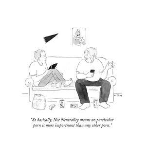 """""""So basically, Net Neutrality means no particular porn is more importnant …"""" - Cartoon by Emily Flake"""