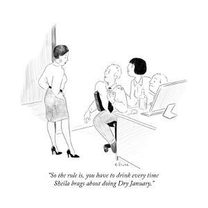 """So the rule is, you have to drink every time Sheila brags about doing Dry…"" - Cartoon by Emily Flake"