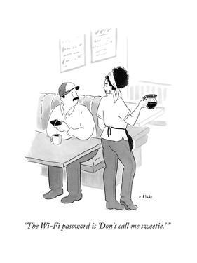 """The Wi-Fi password is 'Don't call me sweetie.' "" - New Yorker Cartoon by Emily Flake"