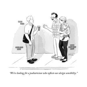 """""""We're looking for a pediatrician who reflects our design sensibility."""" - New Yorker Cartoon by Emily Flake"""