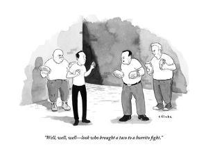 """""""Well, well, well?look who brought a taco to a burrito fight."""" - New Yorker Cartoon by Emily Flake"""