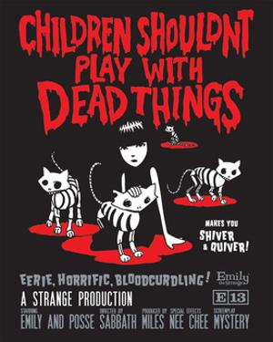 Children Shouldn't Play Dead by Emily the Strange