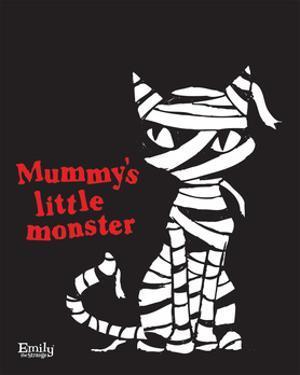 Mummy's Little Monster by Emily the Strange