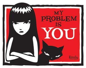 Problem Is You by Emily the Strange