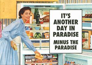 Another Day in Paradise Minus the Paradise Funny Art Poster Print by Ephemera