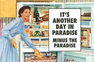 Another Day in Paradise Minus the Paradise Funny Art Poster by Ephemera