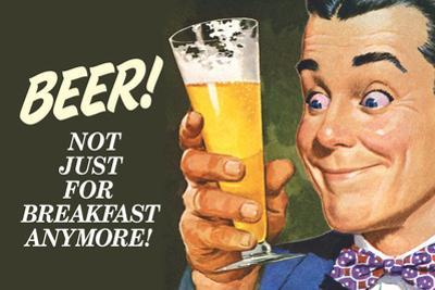 Beer Not Just for Breakfast Anymore Funny Plastic Sign by Ephemera