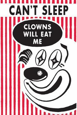 Can't Sleep, Clowns Will Eat Me  - Funny Poster by Ephemera