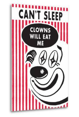 Can't Sleep Clowns Will Eat Me Funny Poster by Ephemera