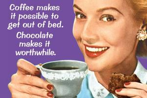 Coffee Out of Bed Chocolate Makes it Worthwhile Funny Plastic Sign by Ephemera