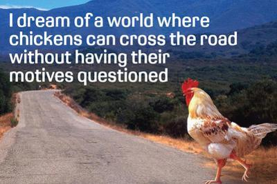 Dream Of Chicken Crossing Road Without Motives Questioned Funny Plastic Sign by Ephemera